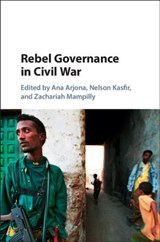 Rebel Governance in Civil War | ARJONA,  Ana |