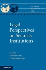 Legal Perspectives on Security Institutions | Hitoshi Nasu |