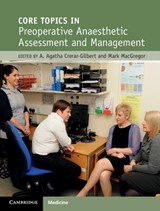 Core Topics in Preoperative Anaesthetic Assessment and Management | A. Agatha Crerar-Gilbert |
