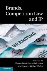 Brands, Competition Law and IP | Deven R. Desai |