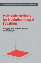 Multiscale Methods for Fredholm Integral Equations | Zhongying Chen |
