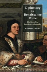 Diplomacy in Renaissance Rome | Catherine Fletcher |
