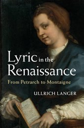 Lyric in the Renaissance | Ullrich Langer |
