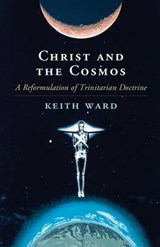 Christ and the Cosmos | Keith Ward |