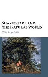 Shakespeare and the Natural World | Tom Macfaul |