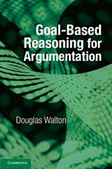 Goal-Based Reasoning for Argumentation | Douglas Walton |