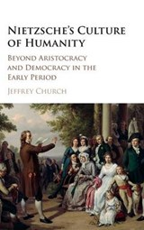 Nietzsche's Culture of Humanity | Jeffrey Church |
