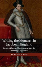 Writing the Monarch in Jacobean England