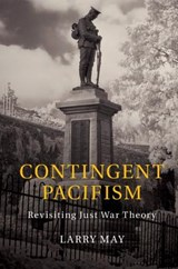 Contingent Pacifism | Larry May |