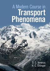 A Modern Course in Transport Phenomena | David C. (illinois Institute of Technology) Venerus ; Hans Christian Oettinger |