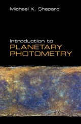 Introduction to Planetary Photometry | Michael K. Shepard |