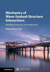 Mechanics of Wave-seabed-structure Interactions | Dong-Sheng Jeng |