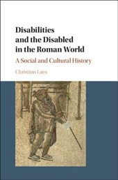 Disabilities and the Disabled in the Roman World
