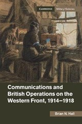 Communications and British Operations on the Western Front, | Brian N. Hall |