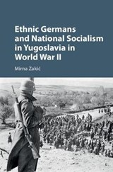 Ethnic Germans and National Socialism in Yugoslavia in World | Mirna Zakic |