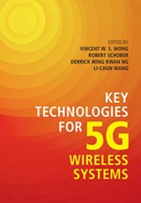 Key Technologies for 5G Wireless Systems | Vincent W S Wong |