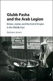 Glubb Pasha and the Arab Legion