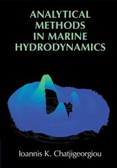 Analytical Methods in Marine Hydrodynamics | Ioannis K. Chatjigeorgiou |