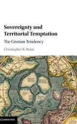 Sovereignty and Territorial Temptation | Christopher R. Rossi |