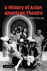 A History of Asian American Theatre | Esther Kim Lee |