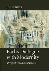 Bach's Dialogue With Modernity | John Butt |