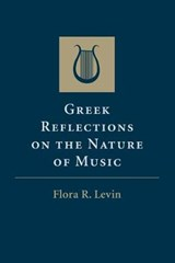 Greek Reflections on the Nature of Music | Flora R. Levin |