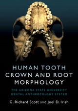 Human Tooth Crown and Root Morphology | G. Richard Scott |