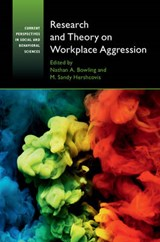 Research and Theory on Workplace Aggression | Nathan A. Bowling |