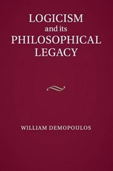 Logicism and Its Philosophical Legacy | William Demopoulos |