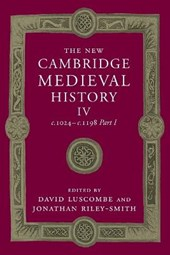 New Cambridge Medieval History: Volume 4, c.1024-c.1198, Par | David Luscombe |