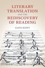 Literary Translation and the Rediscovery of Reading | Clive Scott |