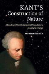 Kant's Construction of Nature | Michael Friedman |