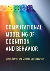 Computational Modeling of Cognition and Behavior | Farrell, Simon ; Lewandowsky, Stephan |