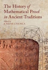 The History of Mathematical Proof in Ancient Traditions | Karine Chemla |