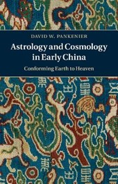 Astrology and Cosmology in Early China | David W. Pankenier |