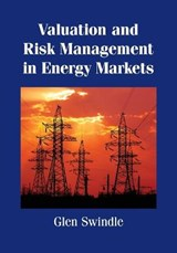 Valuation and Risk Management in Energy Markets | Glen Swindle |