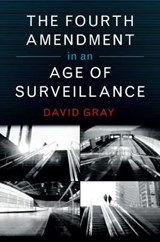 Fourth Amendment in an Age of Surveillance | David Gray |