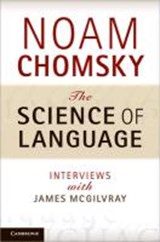 The Science of Language | Noam Chomsky |