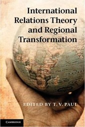 International Relations Theory and Regional Transformation. Edited by T.V. Paul