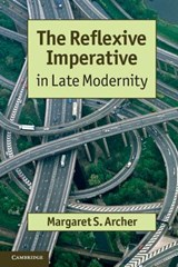 The Reflexive Imperative in Late Modernity | Margaret S. Archer |