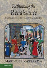 Rethinking the Renaissance | Marina Belozerskaya |