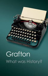 What Was History? | Anthony Grafton |