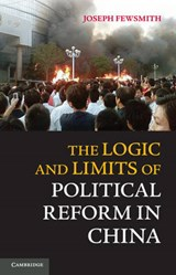 Logic and Limits of Political Reform in China | Joseph Fewsmith |