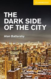 The Dark Side of the City Level 2 Elementary/Lower Intermediate | Alan Battersby |