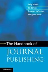 The Handbook of Journal Publishing. Sally Morris ... [Et Al.]