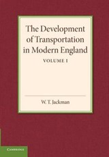 The Development of Transportation in Modern England | W. T. Jackman |