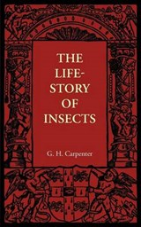 The Life-Story of Insects | G. H. Carpenter |