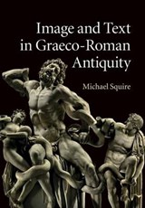 Image and Text in Graeco-Roman Antiquity | Michael Squire |