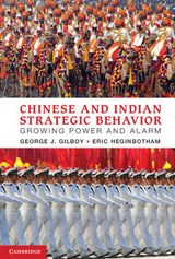Chinese and Indian Strategic Behavior | George J. Gilboy |