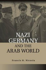 Nazi Germany and the Arab World | Francis R Nicosia |